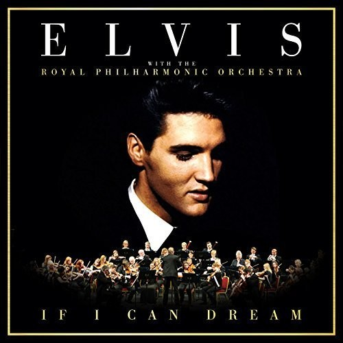 If I Can Dream: Elvis Presley with the Royal Philh [Import]