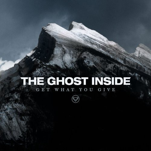 The Ghost Inside - Get What You Give [LP]