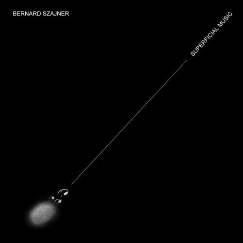 Bernard Szajner - Superficial Music