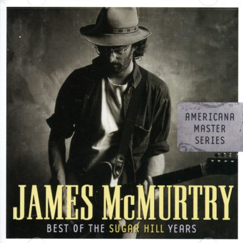 James McMurtry - James McMurtry Americana Master Series: Best Of The Sugar Hill Years