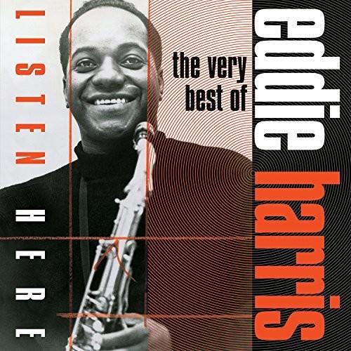 Eddie Harris - Listen Here: The Very Best of Eddie Harris