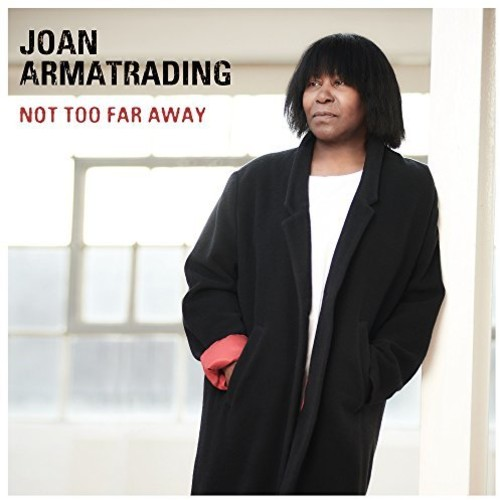 Joan Armatrading - Not Too Far Away