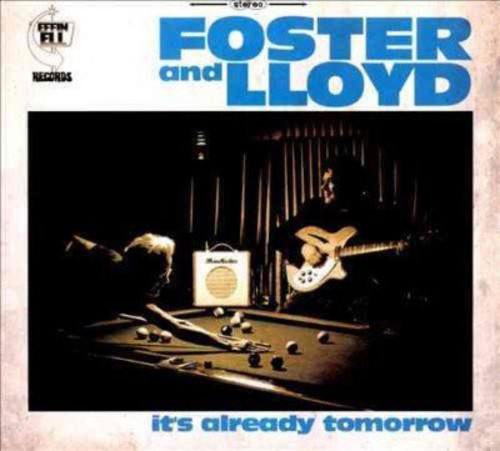 Foster And Lloyd - It's Already Tomorrow [Digipak]