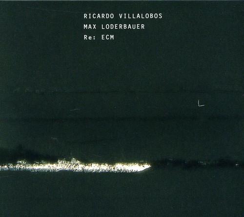 Ricardo Villalobos & Max Loderbauer - Re: Ecm
