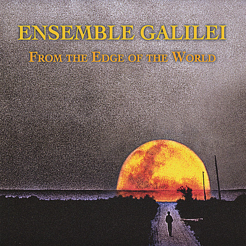 Ensemble Galilei - From The Edge Of The World