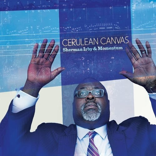 Sherman Irby - Cerulean Canvas