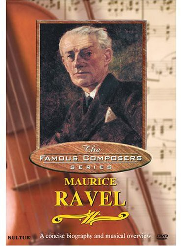 Famous Composers: Maurice Ravel