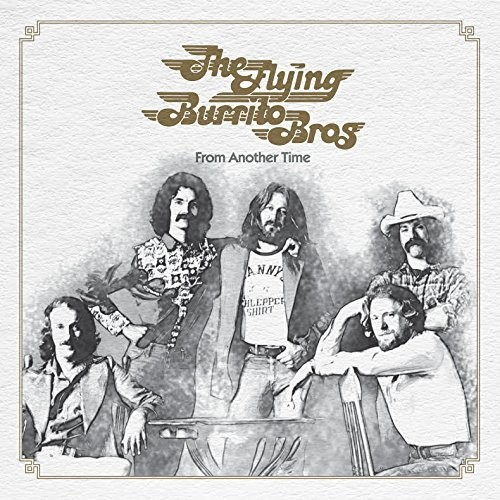 The Flying Burrito Brothers - From Another Time