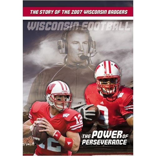 2007 Wisconsin Football: The Power of Perseverance