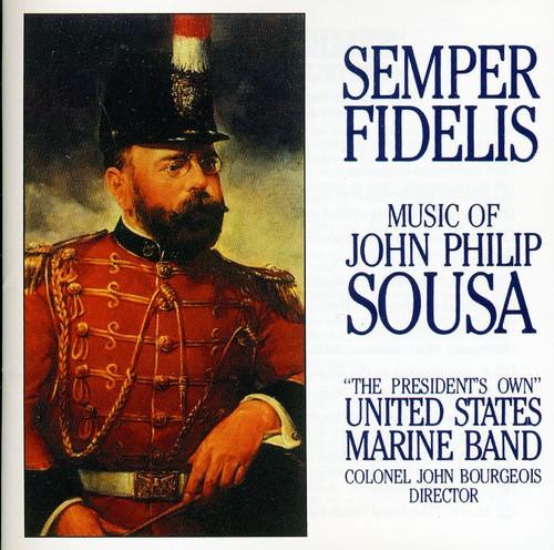 Semper Fidelis: The Music of John Philip Sousa