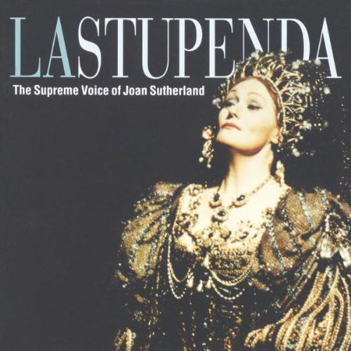 Stupenda: Supreme Voice of Joan Sutherland