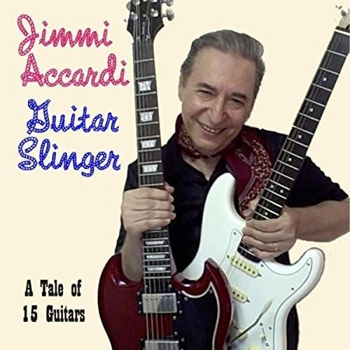 Jimmi Accardi - Guitar Slinger
