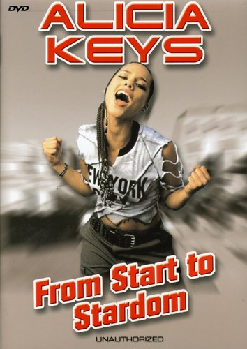Alicia Keys: From Start to Stardom - Unauthorized
