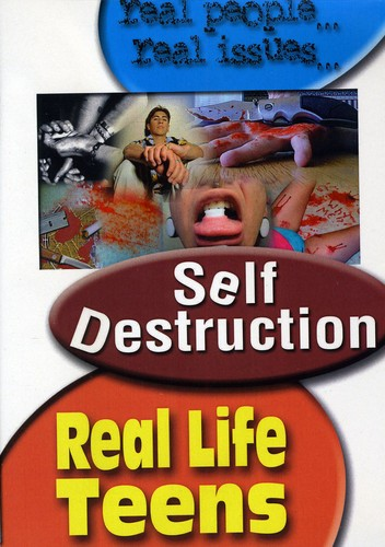 Real Life Teens: Self Destruction