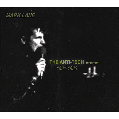 Anti-Tech Testament 1981-1985