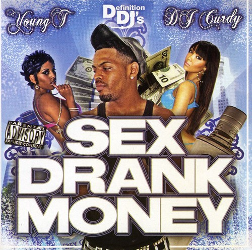 Young T : Sex Drank Money [Explicit Content]