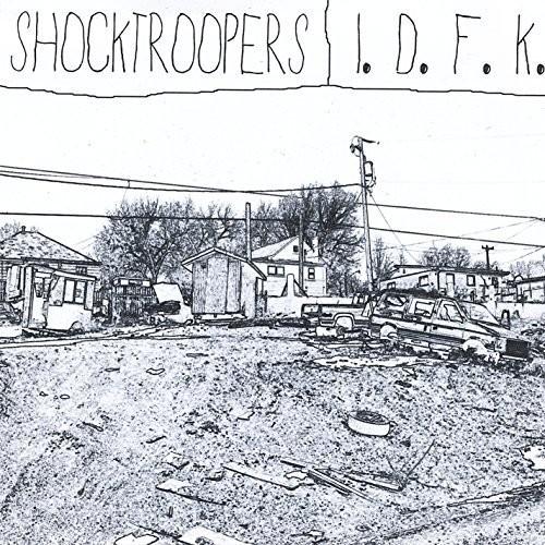 Shocktroopers /  I.D.F.K.