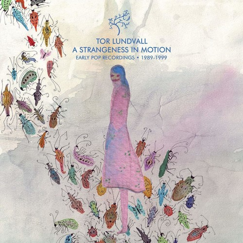 Tor Lundvall - A Strangeness in Motion: Early Pop Recordings 1989-2000 (IEX)