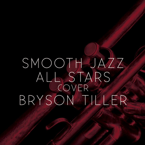Smooth Jazz All Stars Cover Bryson Tiller