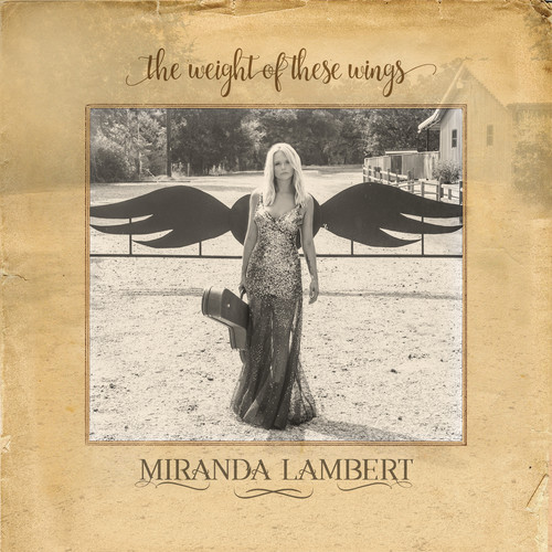 Miranda Lambert-The Weight Of These Wings