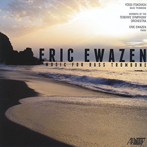 Eric Ewazen: Music for Bass Trombone