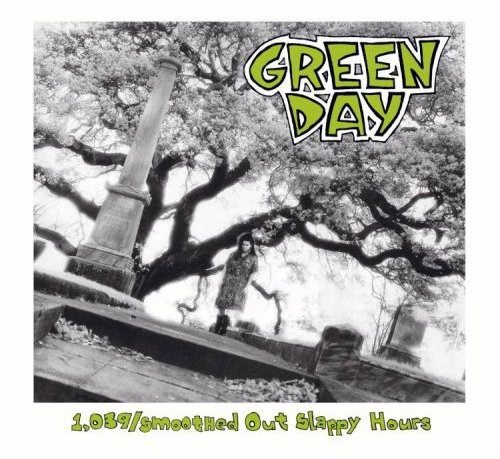 Green Day-1039 / Smoothed Out Slappy Hours