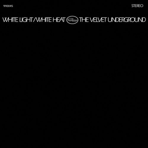 The Velvet Underground - White Light/White Heat