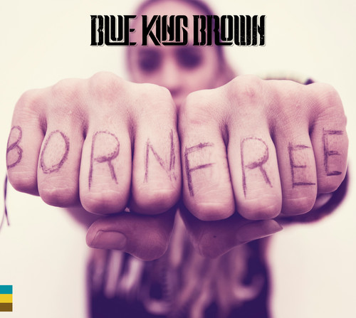 Blue King Brown - Born Free [Digipak]