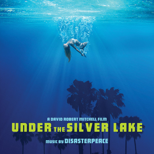 Disasterpeace - Under The Silver Lake - O.S.T.