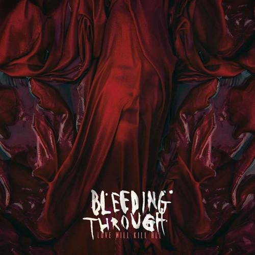 Bleeding Through - Love Will Kill All [LP]