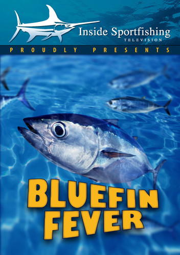 Inside Sportfishing: Bluefin Fever