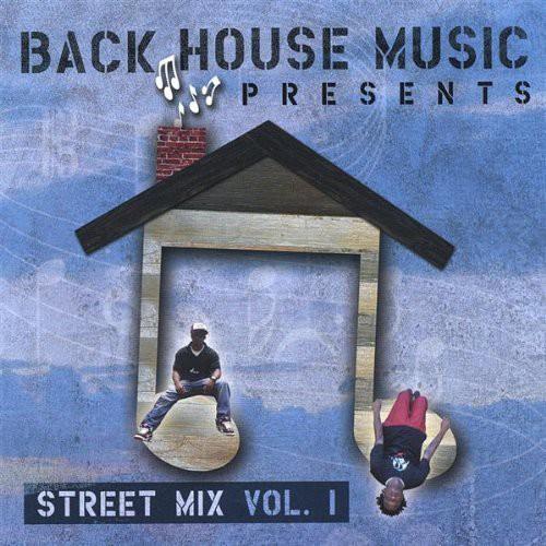Back House Music Presents Street Mix