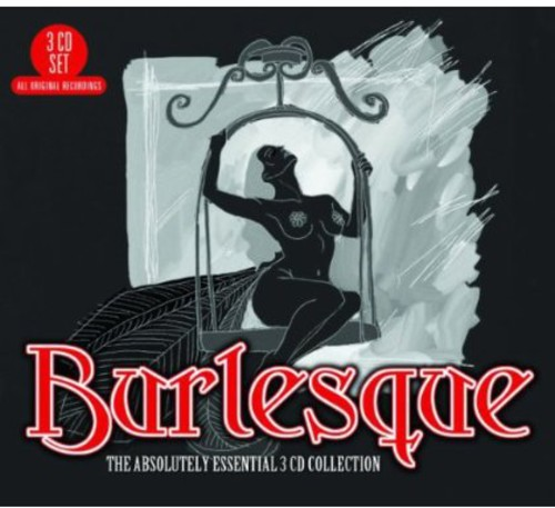 Burlesque: Absolutely Essential 3CD Collection [Import]