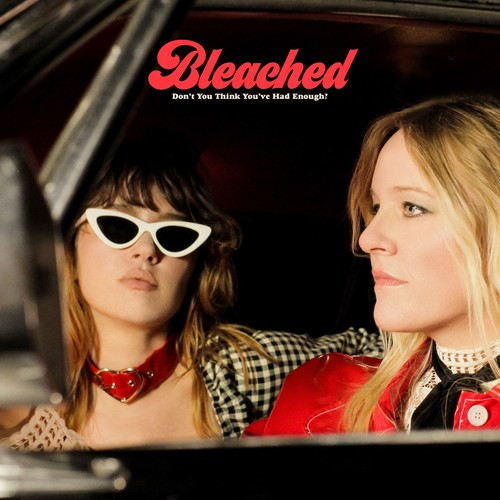 Bleached - Don't You Think You've Had Enough? [Limited Edition Opaque Cream LP]