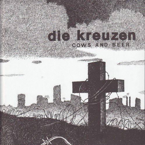 Die Kreuzen - Cows and Beer