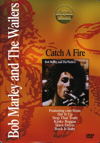 Classic Albums: Bob Marley and the Wailers: Catch a Fire