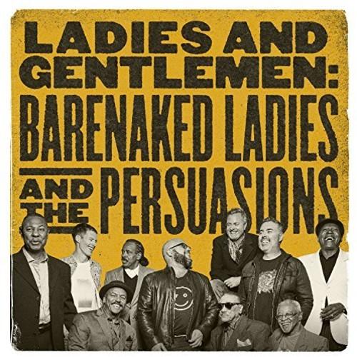 Barenaked Ladies - Ladies And Gentlemen: Barenaked Ladies & The Persuasions [Import]