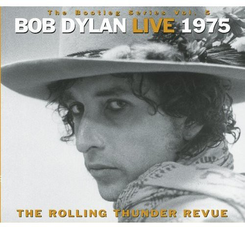 Bob Dylan-Bottleg Series, Vol. 5: Bob Dylan Live 1975 - The Rolling Thunder Revue