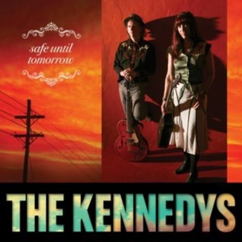 Kennedys - Safe Until Tomorrow