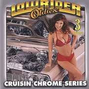 Lowrider Oldies Chrome, Vol. 3 , Various Artists