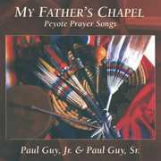 My Father's Chapel: Peyote Prayer Songs