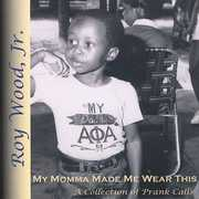 My Moma Made Me Wear This