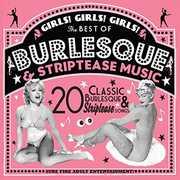 Girls Girls Girls: Best Of Burlesque /  Various , Various Artists