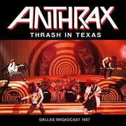 Thrash in Texas , Anthrax