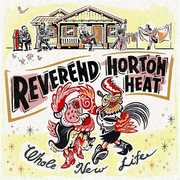 Whole New Life , The Reverend Horton Heat
