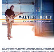 We're All In This Together , Walter Trout