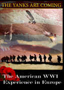The Yanks Are Coming: The American WWI Experience in Europe
