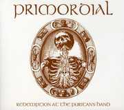 Redemption at the Puritans Hand: Limited [Import] , Primordial