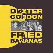 Fried Bananas , Dexter Gordon