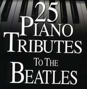 25 Piano Tributes to the Beatles , Piano Tribute